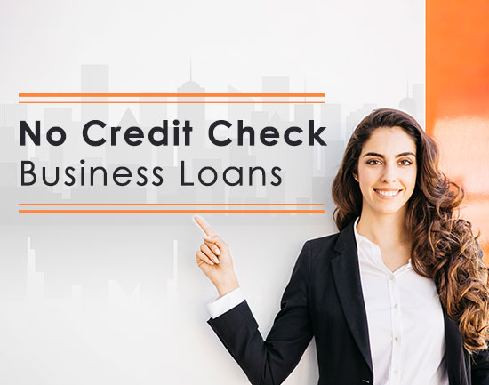 No Credit Check Business Loans